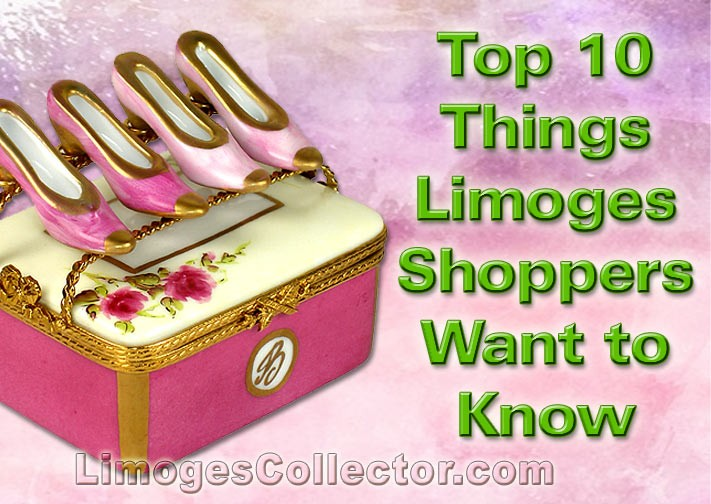 Top 10 Things Shoppers Want to Know Before Buying A Limoges Box