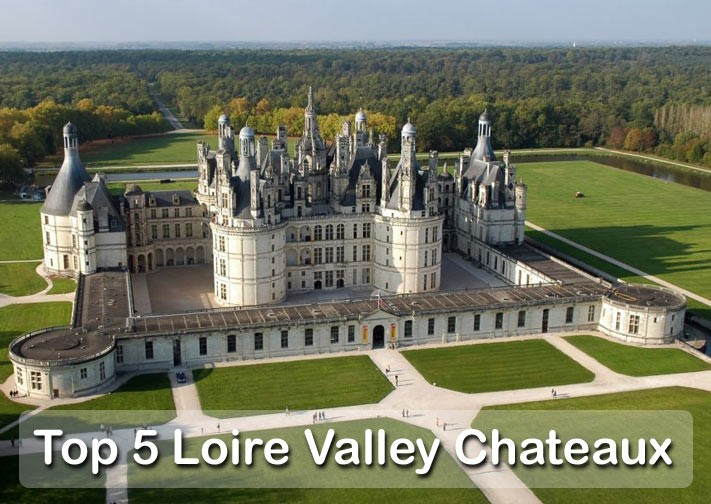 Guide to Top 5 Chateaux to see in the Loire Valley