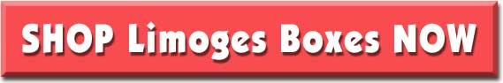 Shop Limoges Boxes Now!